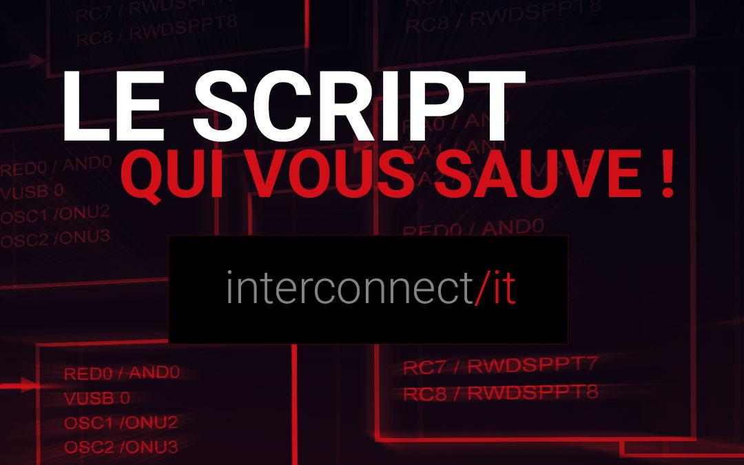 Le script qui vous sauve !